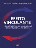 Efeito Vinculante e Concentração da Jurisdição Constitucional no Brasil