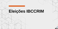 Chapa 1 vence eleição do IBCCRIM