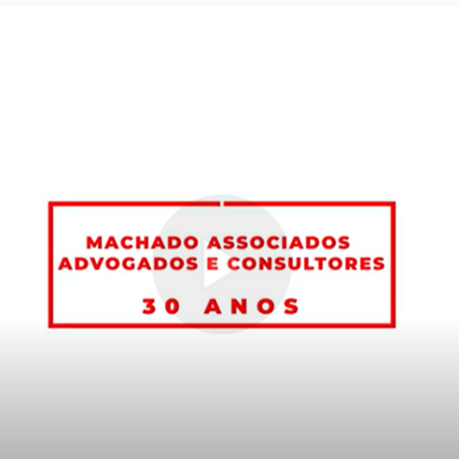 Machado Associados Advogados e Consultores comemora 30 anos