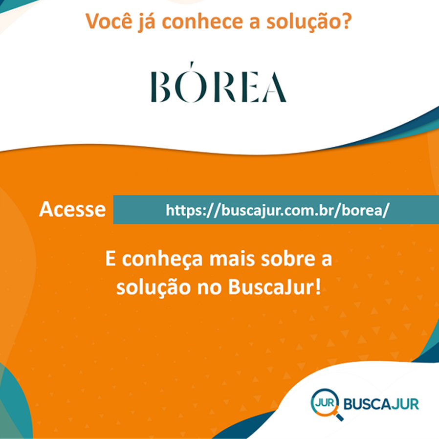 BuscaJur apresenta a BÓREA como uma das Soluções para o Mercado Jurídico