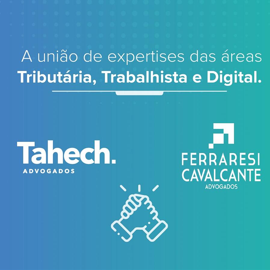 Ferraresi Cavalcante – Advogados firma parceria com Tahech Advogados