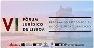 VI Fórum Jurídico de Lisboa traz debate sobre Estado Social e globalização