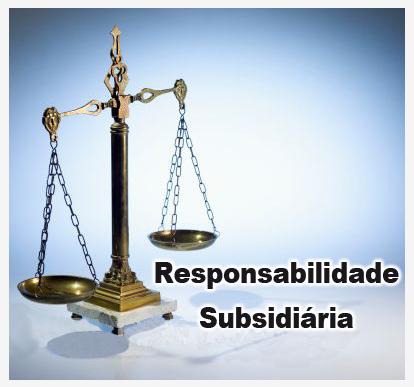 Responsabilidade subsidiária; Prestador de serviços; Tomador de serviços;