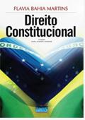 Direito Constitucional; Flavia Bahia Martins