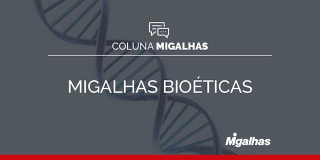 Migalhas Bioéticas