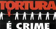 Senado aprova criação do Sistema Nacional de Combate à Tortura
