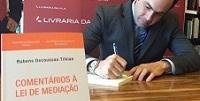 """Em prestigiado evento, Rubens Decoussau Tilkian lança a obra """"Comentários à Lei de Mediação"""""""