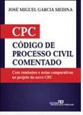 Código de Processo Civil Comentado - Com remissões e notas comparativas ao Projeto do Novo CPC