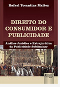 Direito do Consumidor e Publicidade - Análise Jurídica e Extrajurídica da Publicidade Subliminar