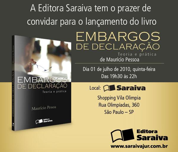 Lançamento; editora Saraiva; Embargos de declaração - teoria e prática