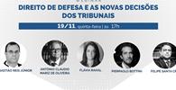 WEBINAR - Direito de defesa e as novas decisões dos Tribunais