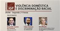 """IGP realiza webinar para discutir a """"Violência doméstica e discriminação racial"""""""