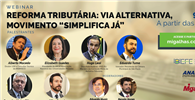 "WEBINAR - Reforma tributária: via alternativa, movimento ""simplifica já"""