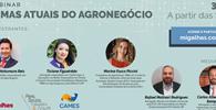 WEBINAR - Temas atuais do Agronegócio