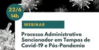 Webinar analisará Direito Administrativo Sancionador em tempos de pandemia