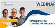 Pires & Gonçalves - Advogados Associados realiza webinar 'Banco Digital: tendências regulatórias'