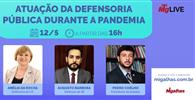 Migalhas realiza webinar sobre atuação da Defensoria Pública durante a pandemia