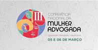 "OAB realiza ""III Conferência Nacional da Mulher Advogada"""