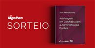 """Resultado do sorteio da obra """"Arbitragem em Conflitos com a Administração Pública"""""""