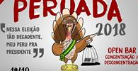 Peruada 2018: Nesta eleição tão decadente, meu peru pra presidente