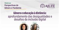 AJUFE Mulheres debate educação à distância, desigualdades e desafios da inclusão digital