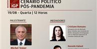 IGP realiza webinar com o ex-presidente Michel Temer