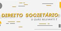 Especialistas abordam a importância do Direito Societário para empreendedores