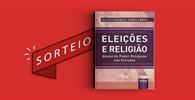 """Resultado do sorteio da obra """"Eleições e Religião – Abuso de Poder Religioso nas Eleições"""""""