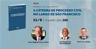 """Lançamento da obra """"A Cátedra de processo civil no Largo de São Francisco"""""""